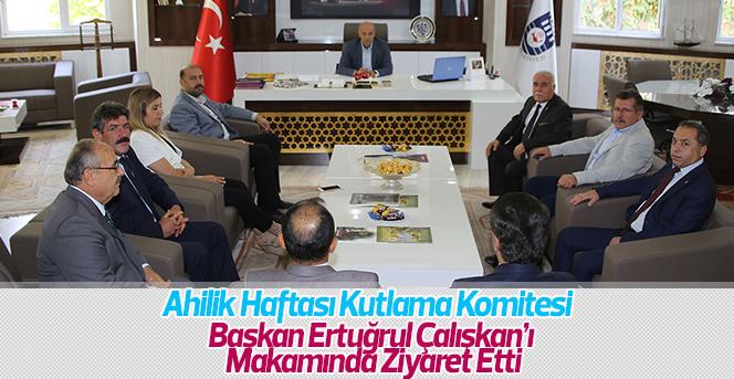 Ahilik Kutlama Komitesinden  Başkan Çalışkan'a Ziyaret