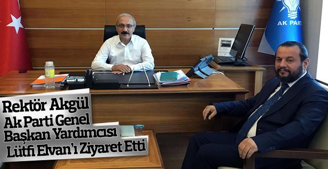 Rektör Akgül, Lütfi Elvan'ı Ziyaret Etti
