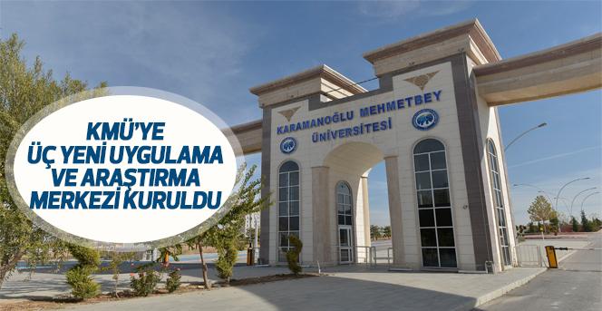 KMÜ'ye Üç Yeni Uygulama Ve Araştırma Merkezi