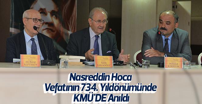 Nasreddin Hoca Vefatının 734. Yıldönümünde KMÜ'DE Anıldı