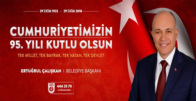 Belediye Başkanı Çalışkan'ın 29 Ekim Cumhuriyet Bayramı Mesajı