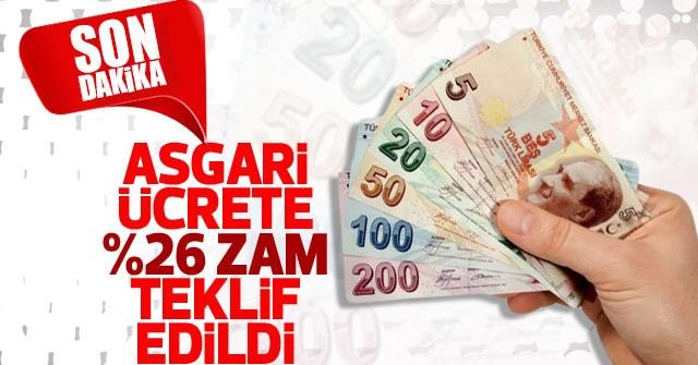 Asgari Ücrete yüzde 26 zam teklifi verildi.
