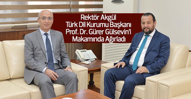 Rektör Akgül Türk Dil Kurumu Başkanını Ağırladı