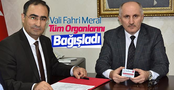 Vali Fahri Meral Tüm Organlarını Bağışladı