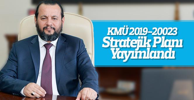 KMÜ 2019-20023 Stratejik Planı Yayımlandı