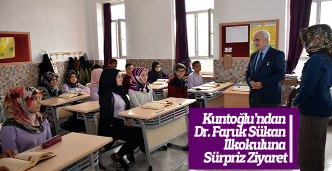 Kuntoğlu'ndan Dr. Faruk Sükan İlkokuluna Sürpriz Ziyaret