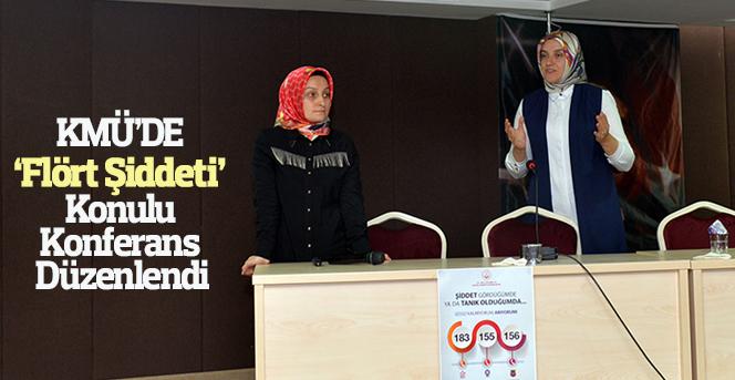 KMÜ'DE 'Flört Şiddeti' Konulu Konferans Düzenlendi