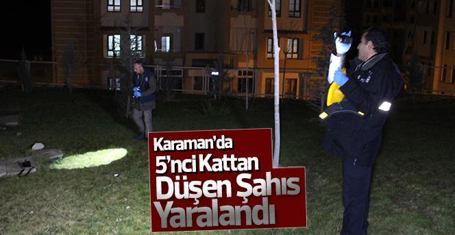 Karaman'da 7 Katlı Binanın 5'nci Katından Düşen Şahıs Yaralandı