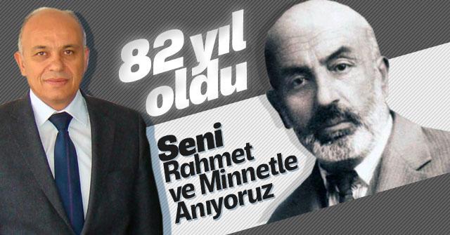 Ertuğrul; Mehmet Akif Ersoy'u Rahmetle Anıyoruz