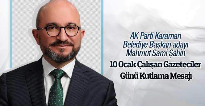Belediye Başkan Adayı Şahin'in  gazeteciler günü mesajı