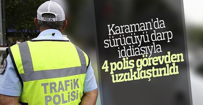Sürücüye darp iddiasıyla 4 polis görevden uzaklaştırıldı
