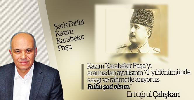 Başkan Çalışkan'dan Kazım Karabekir Paşa anma mesajı