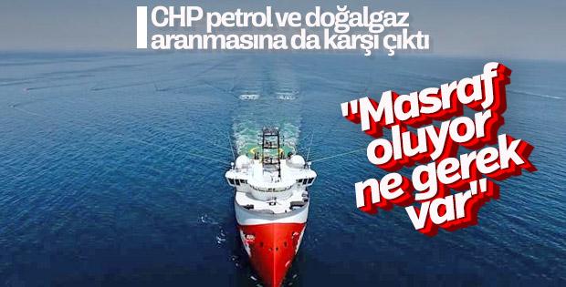 CHP petrol arama çalışmalarına karşı çıktı
