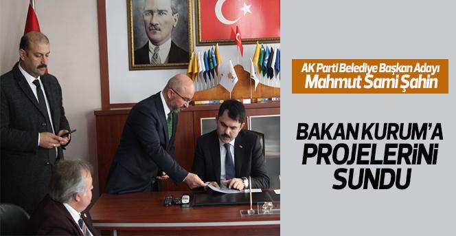 Şahin, Bakan Kurum'a Projelerini Sundu