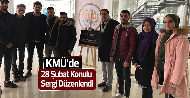 KMÜ'de 28 Şubat Konulu Sergi Düzenlendi