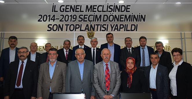 İl Genel Meclisinde Son Toplantısı Yapıldı