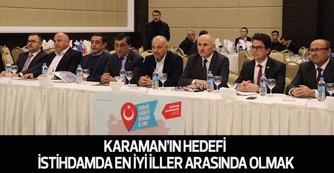 Karaman'ın hedefi istihdamda en iyi iller arasında olmak