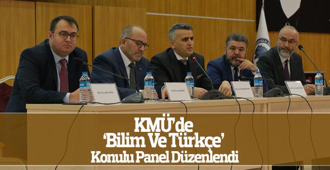 KMÜ'de 'Bilim Ve Türkçe' Konulu Panel Düzenlendi