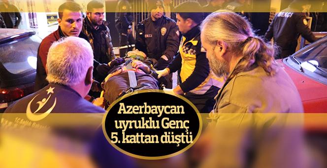 Azerbaycan uyruklu üniversite öğrencisi 5. kattan düştü