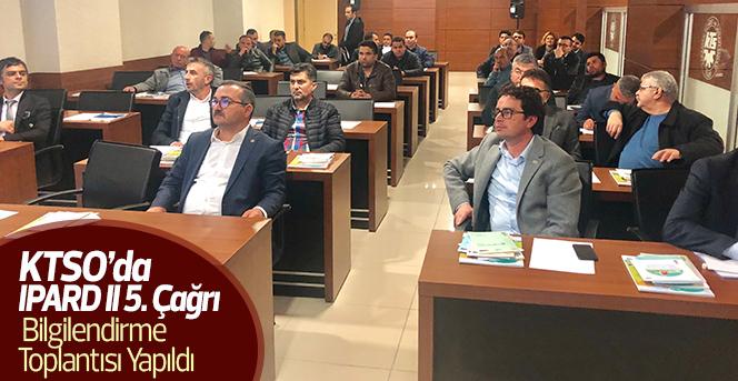 KTSO'da IPARD II 5. Çağrı   Bilgilendirme  Toplantısı Yapıldı