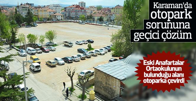 Karaman'da otopark sorununa geçici çözüm