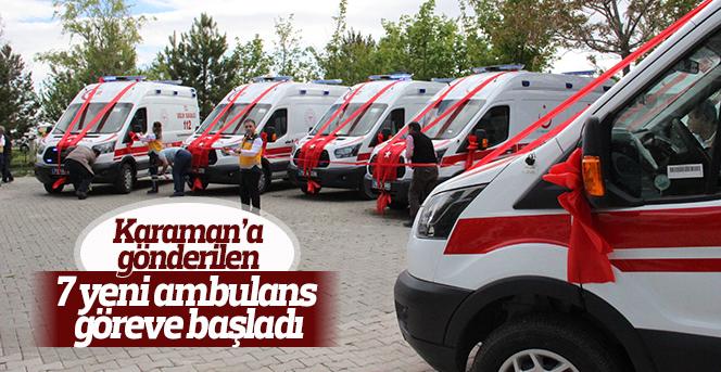Karaman'a gönderilen 7 yeni ambulans göreve başladı