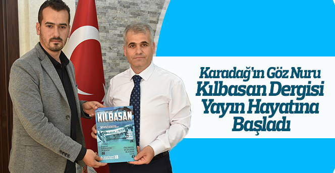 Karadağ'ın Göz Nuru Kılbasan Dergisi Yayın Hayatına Başladı