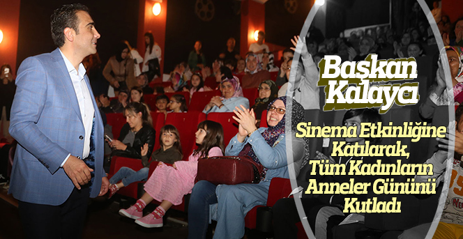 Belediyeden Anneler İçin Ücretsiz Sinema Etkinliği