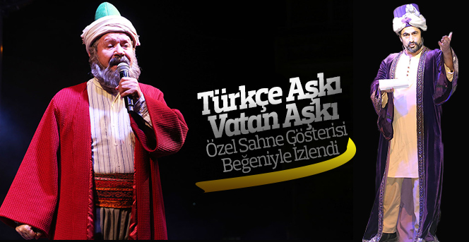 Türkçe Aşkı Vatan Aşkı Özel Sahne Gösterisi Beğeniyle İzlendi