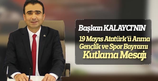 Belediye Başkanı Savaş Kalaycı'nın 19 Mayıs Mesajı