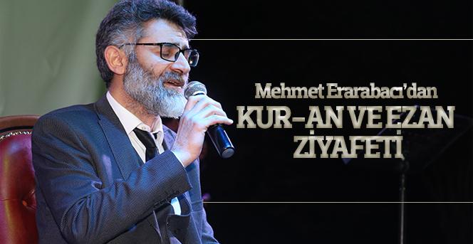 Mehmet Erarabacı'dan Kur-An Ve Ezan Ziyafeti