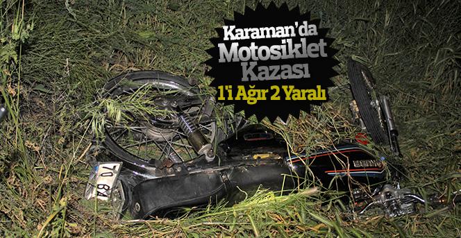 Karaman'da motosiklet kazası: 1'i ağır 2 yaralı