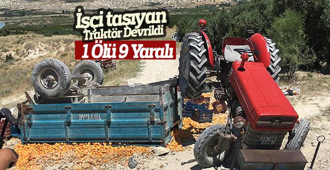 Kayısı işçilerini taşıyan traktör römorku devrildi: 1 ölü, 9 yaralı