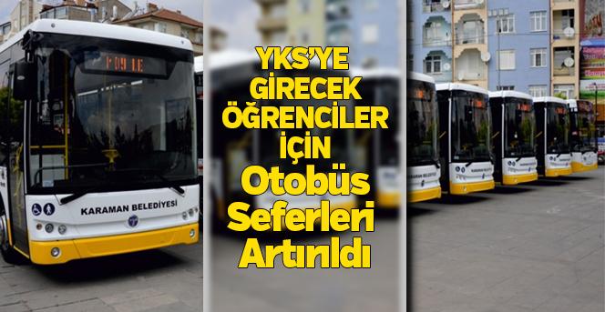 YKS'ye Girecek Öğrenciler İçin Otobüs Seferleri Artırıldı