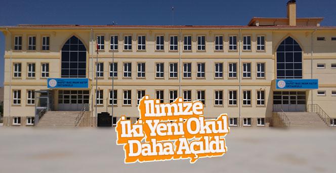 İlimize İki Yeni Okul Daha Açıldı
