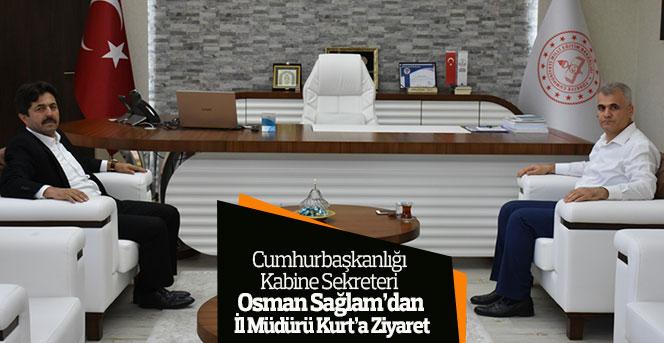 Kabine Sekreteri Osman Sağlam'dan İl Müdürü Kurt'a Ziyaret