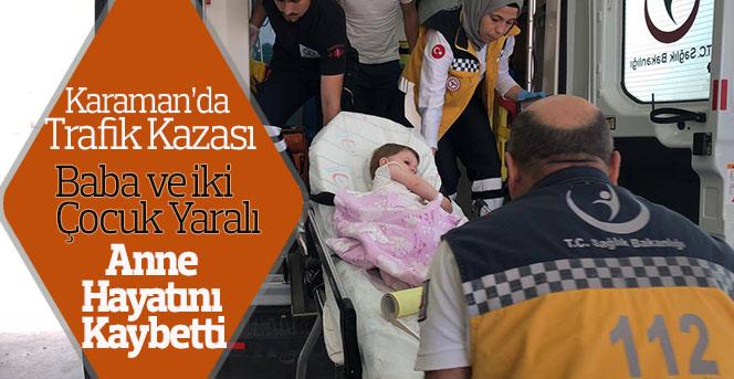 Karaman'da trafik kazası: 1 ölü, 3 yaralı