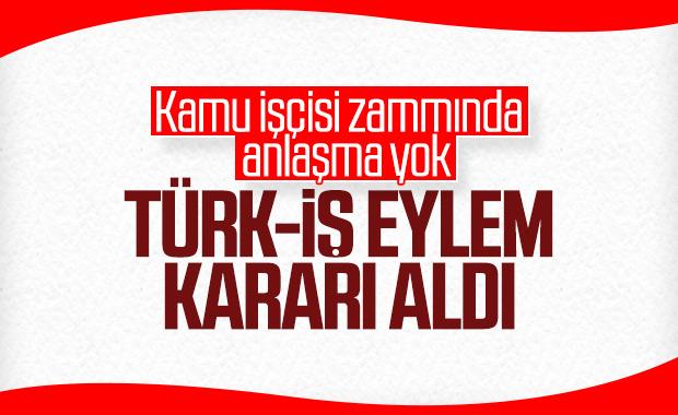 Türk-İş eylem kararı aldı