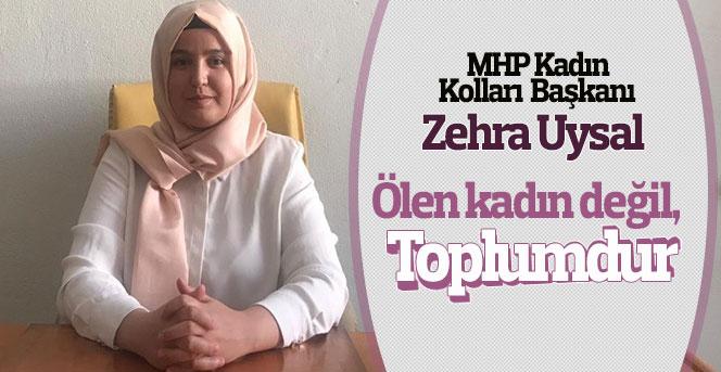 """MHP Kadın Kolları Başkanı Uysal: """"Ölen kadın değil, toplumdur"""""""