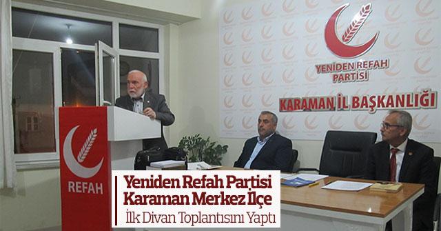 Yeniden Refah Partisi İlk Divan Toplantısını Yaptı