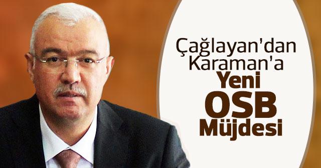 Çağlayan'dan Karaman'a Yeni OSB Müjdesi