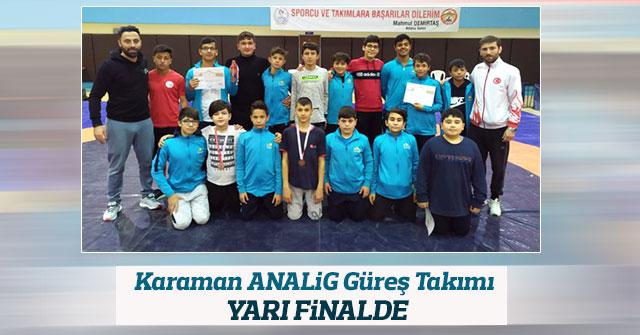 Karaman Analig Güreş Takımı Yarı Finalde