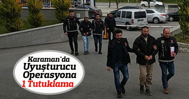 Karaman'da Uyuşturucu Operasyona: 1 Tutuklama