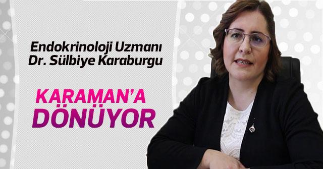 Endokrinoloji Uzmanı Dr. Sülbiye Karaburgu İlimize Dönüyor