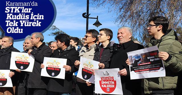 Karaman'da STK'lar Kudüs için tek yürek oldu