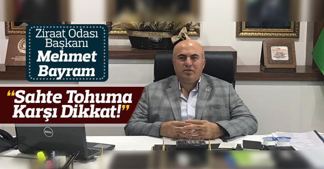Ziraat Odası Başkanı Bayram Sahte Tohuma Karşı Çiftçiyi Uyardı