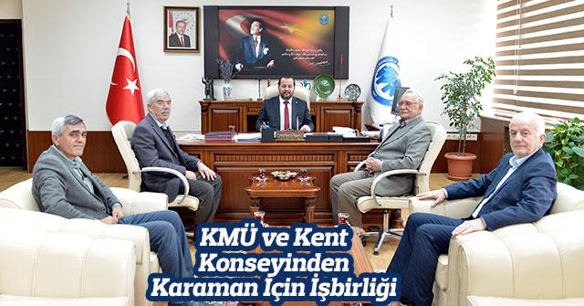 KMÜ ve Kent Konseyinden Karaman İçin İşbirliği