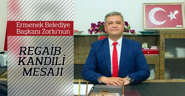 Ermenek Belediye Başkanı Zorlu'nun Regaib Kandili Mesajı