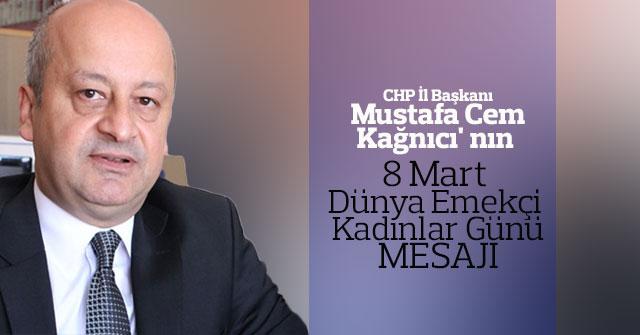 Mustafa Cem Kağnıcı'nın 8 Mart Dünya Kadınlar Günü Mesajı