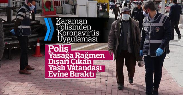 Karaman'da polisten koronavirüs uygulaması